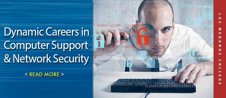 Dynamic Careers in Computer Support & Network Security (read more)