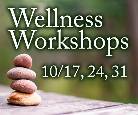 Wellness workshops 10/17, 24,31