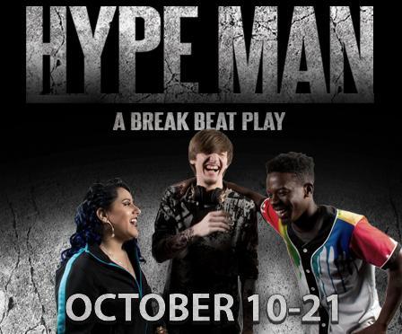 Drama Production Hype Man October 10 - 21