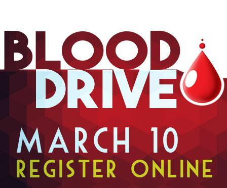 Blood Drive March 10 - register online