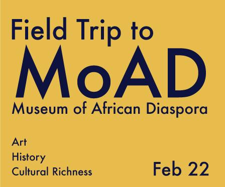 Field Trip to MOAD museum of African Diaspora