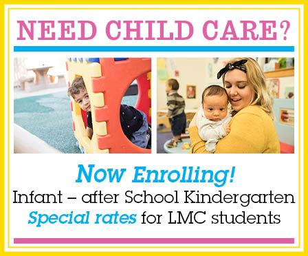 Need childcare - special rates for LMC students