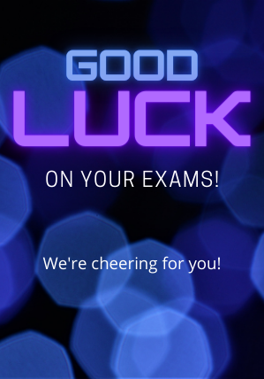 Good Luck on your exams! We're cheering for you!