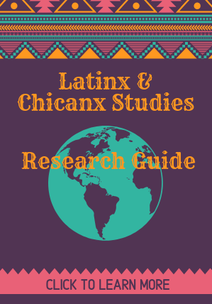 Latinx & Chicanx Studies Research Guide