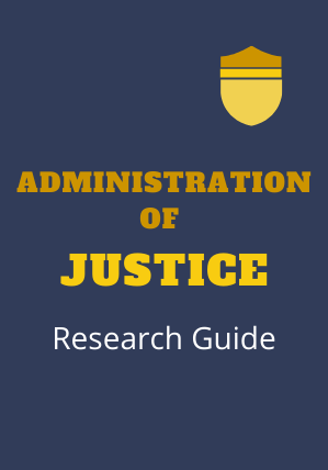 Administration of Justice Research Guide