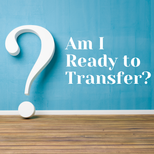 Am I Ready to Transfer?