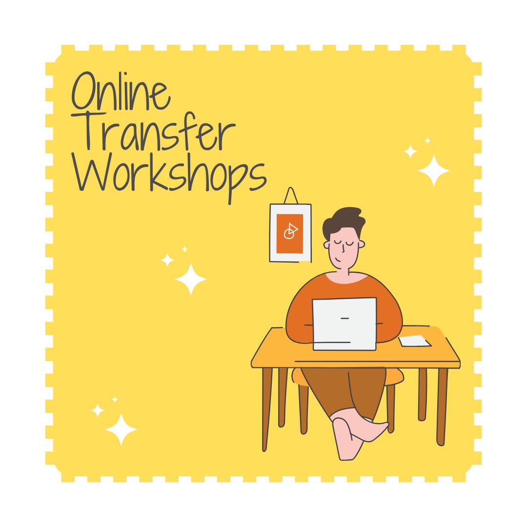 Online Transfer Workshops