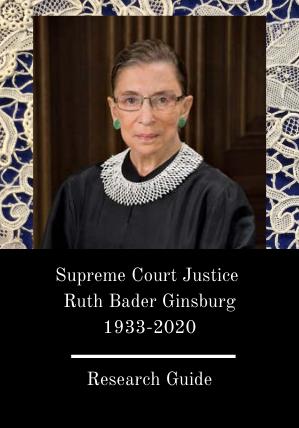 Supreme Court Justice  Ruth Bader Ginsburg 1933-2020